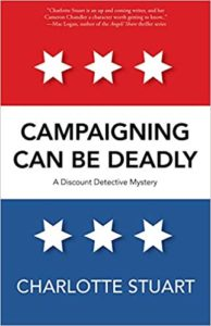 Campaigning Can Be Deadly by Charlotte Stuart