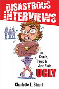 Disastrous Interviews by Charlotte Stuart